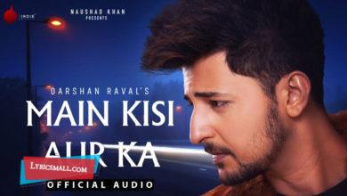 Photo of Main Kisi Aur Ka Lyrics | Judaiyaan Hindi Album Songs Lyrics