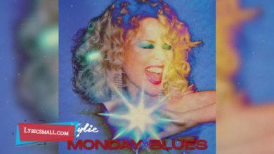Photo of Monday Blues Lyrics | Disco | Kylie Minogue Songs Lyrics