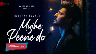 Photo of Mujhe Peene Do Lyrics | Judaiyaan Hindi Album Songs Lyrics