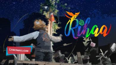Photo of Rihaa Lyrics | Rihaa Movie Songs Lyrics