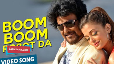 Photo of Boom Boom Robo Da Lyrics | Enthiran Movie Songs Lyrics