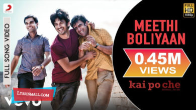 Photo of Meethi Boliyaan Lyrics | Kai Po Che Hindi Movie Songs Lyrics