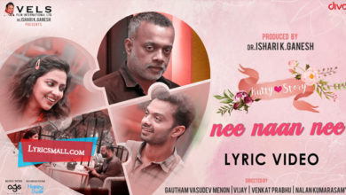 Photo of Ne Naan Ne Lyrics | Kutty Story Tamil Movie Songs Lyrics